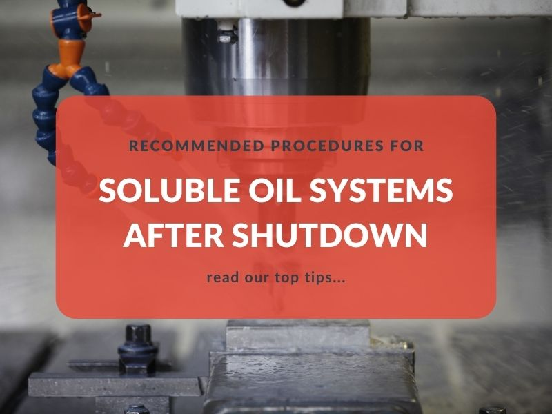 Tips for managing soluble metal working fluid after shutdown