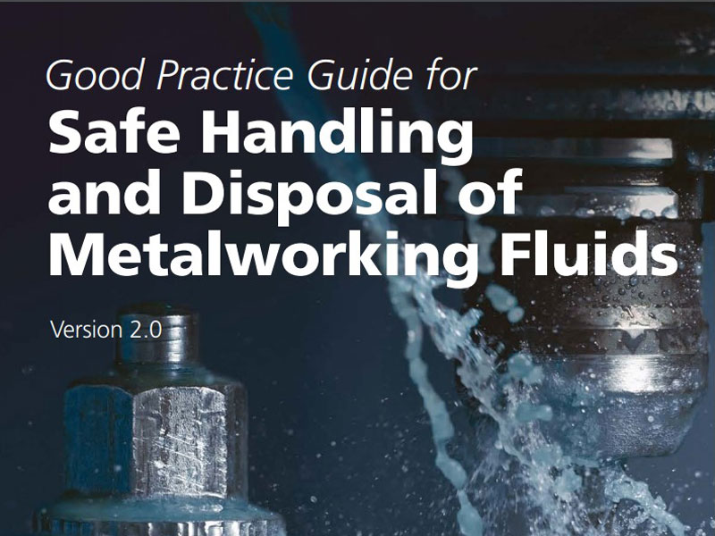 UKLA Good Practice Guidelines for the Safe Handling and Disposal of Metalworking Fluids